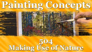 Painting Concepts 504: Making Use of Nature