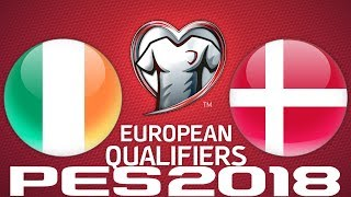 2018 WORLD CUP QUALIFIERS - IRELAND vs DENMARK  - PES 2018