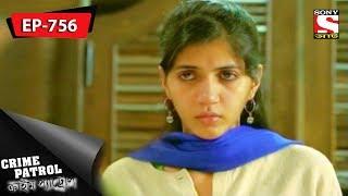 Crime Patrol - ক্রাইম প্যাট্রোল - Bengali - Ep 756 - 8th October, 2017