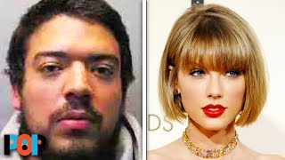 Taylor Swift Has A Serious Stalker Problem