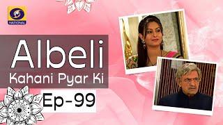 Albeli... Kahani Pyar Ki - Ep #99