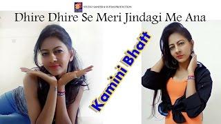 Dhire Dhire Se Meri Jindagi Me Ana | Super Voice Off Kamini Bhatt