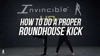 [HD] THE COMPLETE ROUNDHOUSE KICK TUTORIAL | INVINCIBLEWORLDWIDE