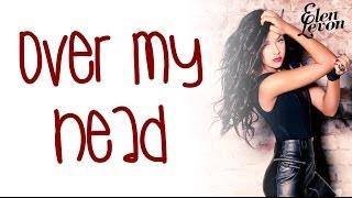Elen Levon - Over My Head (Lyrics On Screen HQ) OFFICIAL AUDIO SUMMER 2014