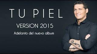 Tu Piel (Version 2015 - Adelanto) - Manu Tenorio