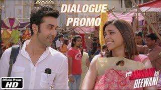 Main tumpe marti thi? - Dialogue Promo 2 - Yeh Jawaani Hai Deewani | Ranbir Kapoor, Deepika Padukone