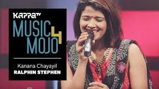 Kanana Chayayil - Ralfin Stephen - Music Mojo Season 4 - Kappa TV