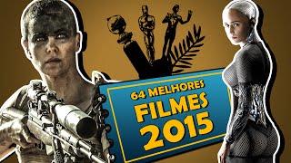 OS 64 MELHORES FILMES DE 2015