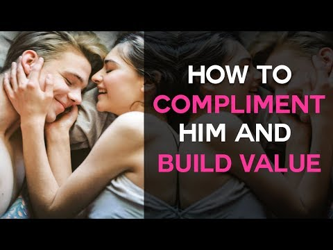 The BEST Way To Compliment A Guy And Build Value