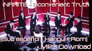 INFINITE – 불편한 진실 (Inconvenient Truth) [Sub español + Hangul + Rom] + MP3 Download