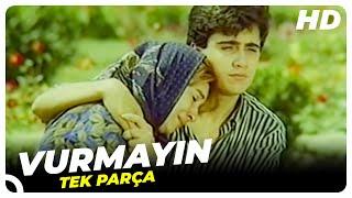 Vurmayın - Türk Filmi