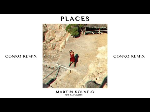 Martin Solveig - Places (Conro Remix) ft. Ina Wroldsen