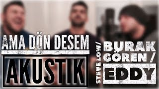 Dön Desem - Burak Gören / Eddy / Steve (Türkisch, Deutsch, Italienisch)