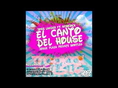 Joss Lander Ft. Afrojack - El Canto del House (Jorge Plaza Private Bootleg)[TROPICAL MUSIC]