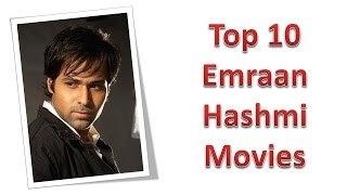Top 10 Best Emraan Hashmi Movies List