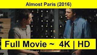 Almost Paris Full Length'MovIE 2016