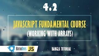 JavaScript Fundamental Course (Working with Arrays) 4.2 - Bangla Tutorial