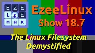 EzeeLinux Show 18.7 | The Linux Filesystem Demystified
