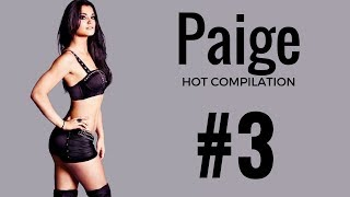 WWE Paige Hot Compilation - 3