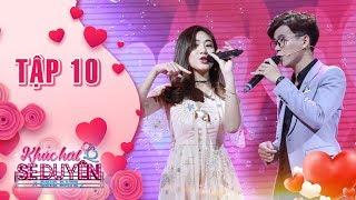 Khúc hát se duyên  tập 10: Tấn Phát, Phạm Linh song ca cực ăn ý với Bài ca tình yêu