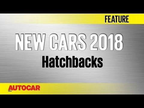 Xxx Mp4 New Cars For 2018 Hatchbacks Autocar India 3gp Sex