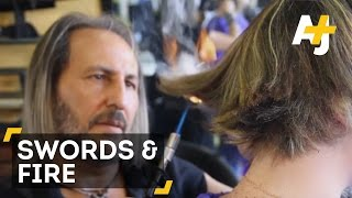 Cutting Hair With Swords And Fire
