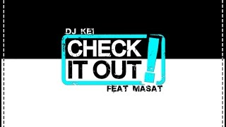 Mr Kei - Check It Out ( Feat Masat ) [Orginal Mix]
