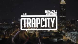 Vanic x F.Stokes - Shaka Zulu