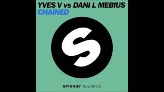 Yves V Vs. Dani L.Mebius - Chained(Eden Shaul Mashup)
