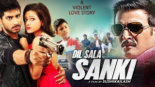 Dil Saala Sanki - 2016 Latest Bollywood Full Movie | Jimmy Shergil, Madalsa | Hindi Movies 2016