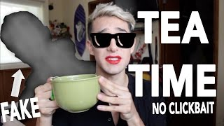 SPILLING ALL THE TEA  *NO CLICKBAIT*