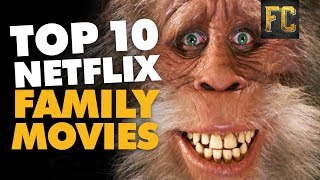 Top 10 Family Movies on Netflix | The Best of Netflix Family Movies | Flick Connection