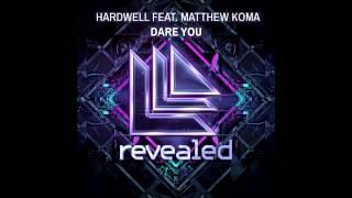 Hardwell feat. Matthew Koma - Dare You (Extended Mix) (+LYRICS IN DESC)