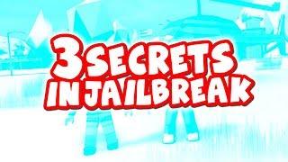 3 SECRETS IN JAILBREAK