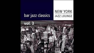 New York Jazz Lounge   Bar Jazz Classics Vol 3 (320kbps download link in the description)