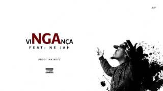 NGA VINGANÇA Feat   Ne Jah (Áudio 2017)