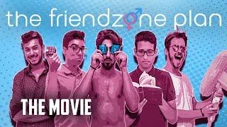 The Friendzone Plan   The Movie