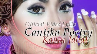 Cantika Poetry - Kamu Jahat [Official Video Lyric]