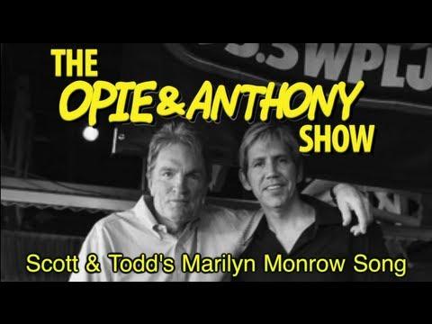 Opie & Anthony: Scott & Todd's Marilyn Monroe Song (04/15/08)