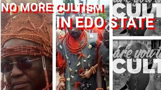 CULTISM IS TABOO, OR FORBIDDEN  IN EDO STATE NOW, SIGNED BY THE OBA OF BENIN KINGDOM.  NO MORE EVIL
