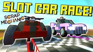 SUPER SLOT CAR RACING! - Scrap Mechanic Multiplayer Monday Ep54