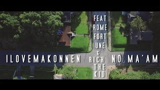 ILOVEMAKONNEN (feat Rome Fortune and Rich the Kid) - No Ma'am