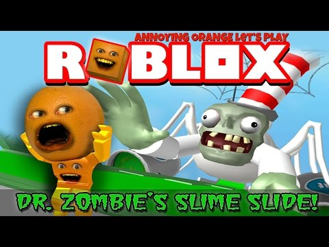 Annoying Orange Plays ROBLOX Dr. Zombie s Slime Slide