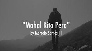 Mahal Kita Pero by Marcelo Santos III (Hugot Video # 4)