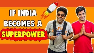 What If India Becomes A Superpower   The Half-Ticket Shows