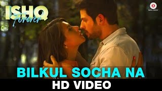 Bilkul Socha Na - Ishq Forever  | Krishna Chaturvedi & Ruhi Singh