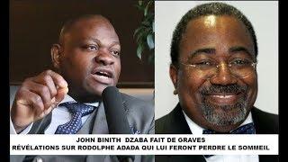 John Binith  Dzaba fait de grave révélations sur Rodolphe Adada qui lui feront perdre le sommeil