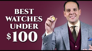 Best Watches Under $100 For Men - Wristwatch Guide, Review & How To Buy