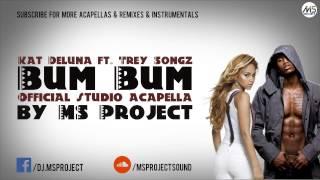 Kat Deluna - Bum Bum ft. Trey Songz (Official Studio Acapella) + DL