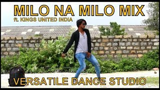 Popping Dance | Milo Na Milo Mix | ft. Kings United India | By Versatile Dance Studio | Neemuch M.p